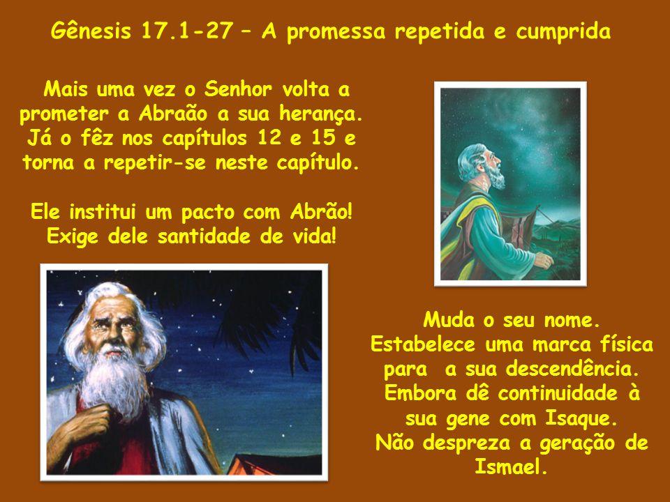 Gênesis 17.1-27 – A promessa repetida e cumprida