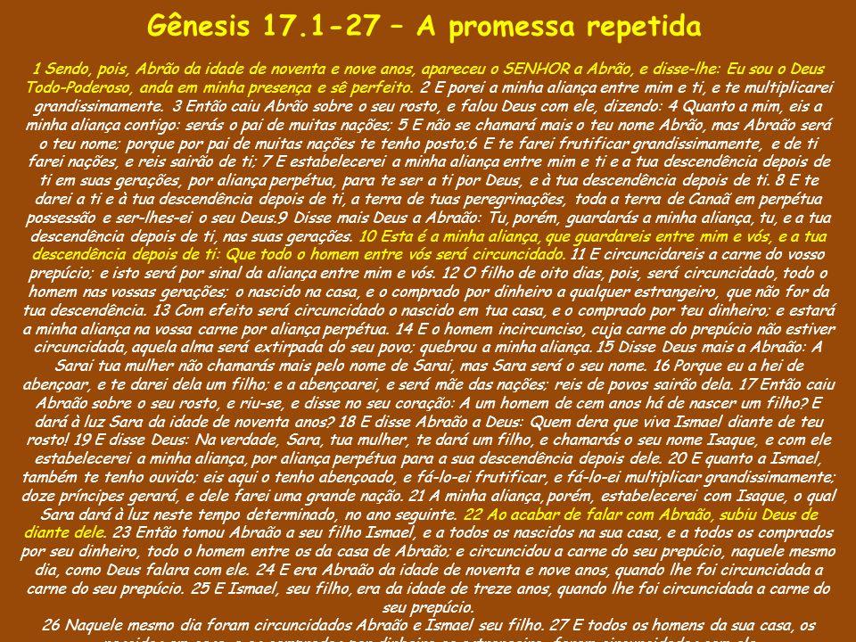Gênesis 17.1-27 – A promessa repetida