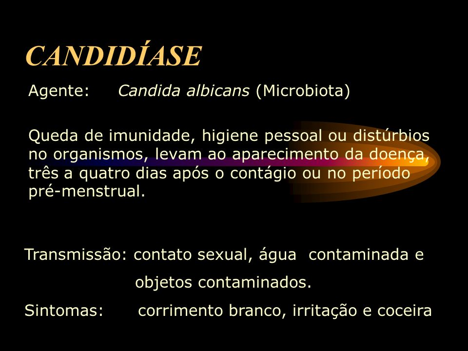 CANDIDÍASE Agente: Candida albicans (Microbiota)