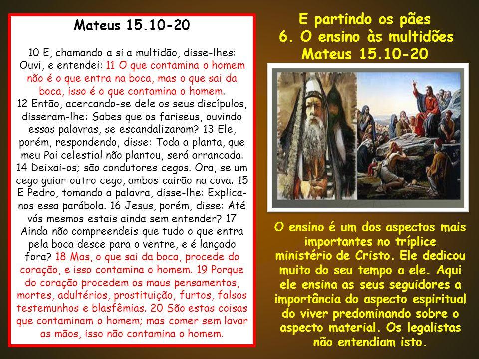 E partindo os pães Mateus 15.10-20