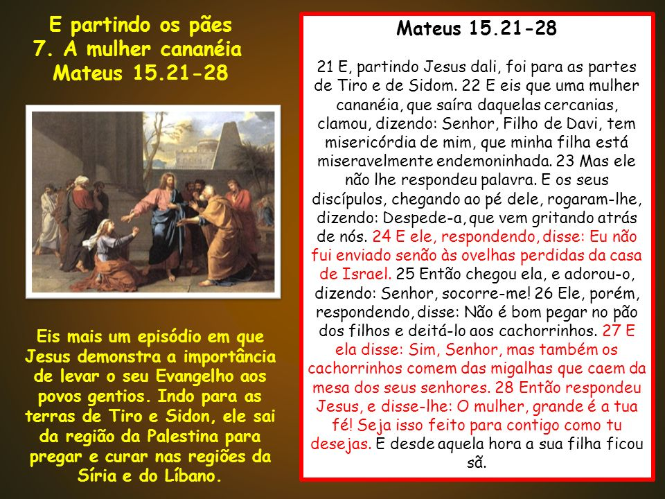 E partindo os pães Mateus 15.21-28