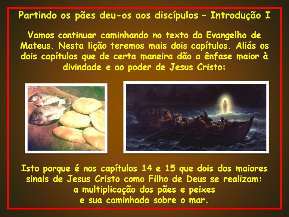 Partindo os pães deu-os aos discípulos – Introdução I