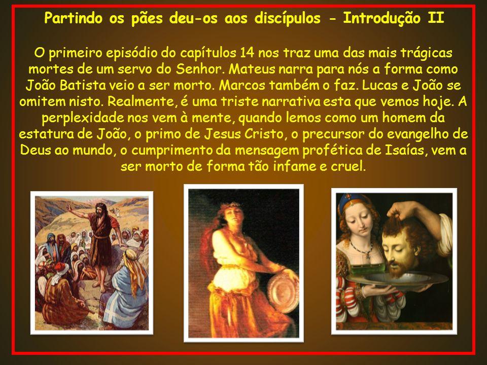 Partindo os pães deu-os aos discípulos - Introdução II