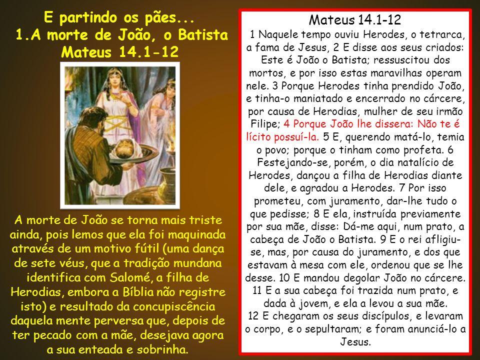 E partindo os pães... Mateus 14.1-12