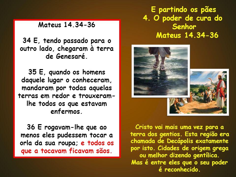 4. O poder de cura do Senhor Mateus 14.34-36