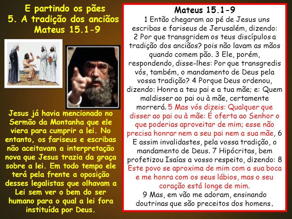 5. A tradição dos anciãos Mateus 15.1-9