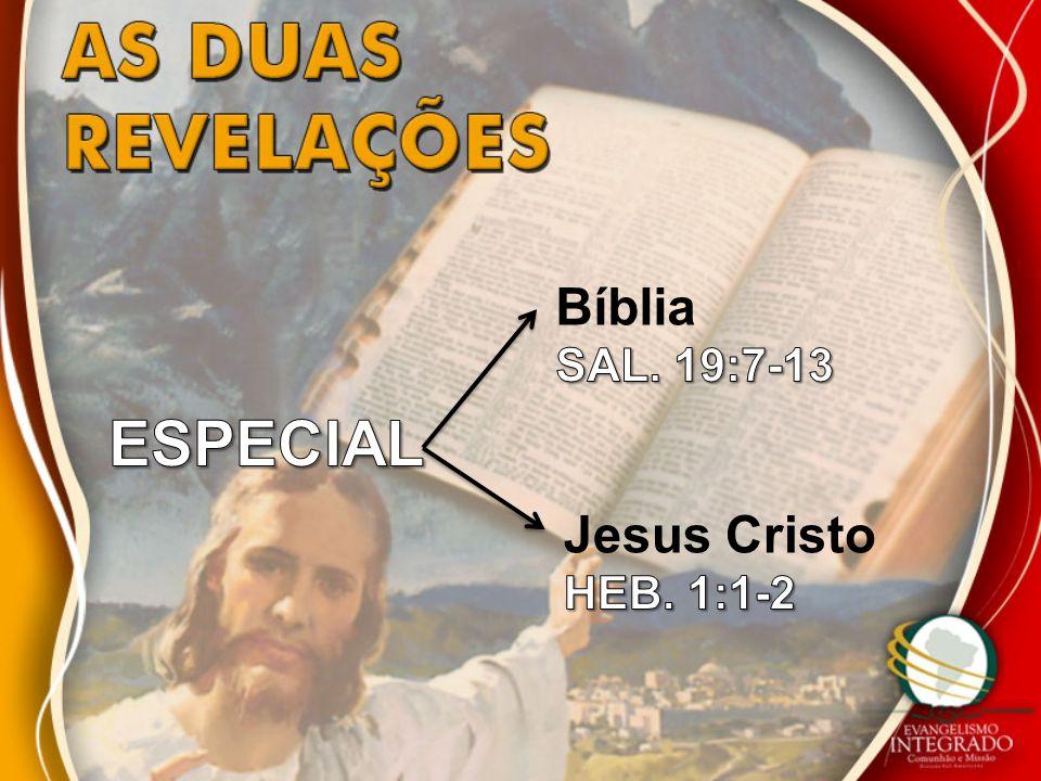 Bíblia SAL. 19:7-13 ESPECIAL Jesus Cristo HEB. 1:1-2