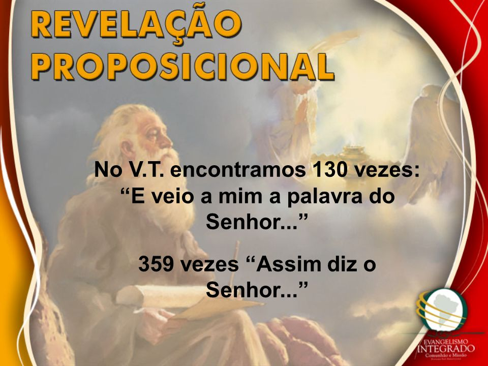 No V.T. encontramos 130 vezes: E veio a mim a palavra do Senhor...