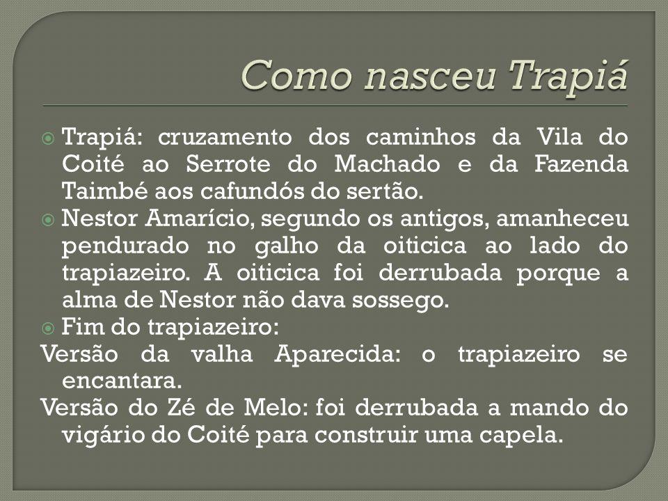 Como nasceu TrapiáTrapiá: cruzamento dos caminhos da Vila do Coité ao Serrote do Machado e da Fazenda Taimbé aos cafundós do sertão.