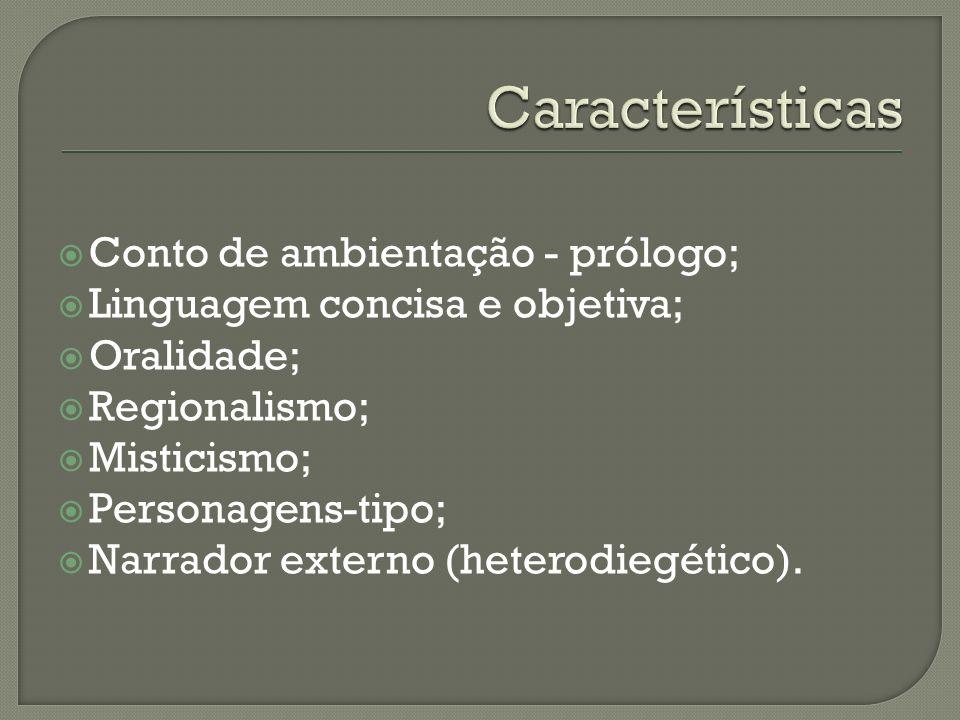 Características Conto de ambientação - prólogo;