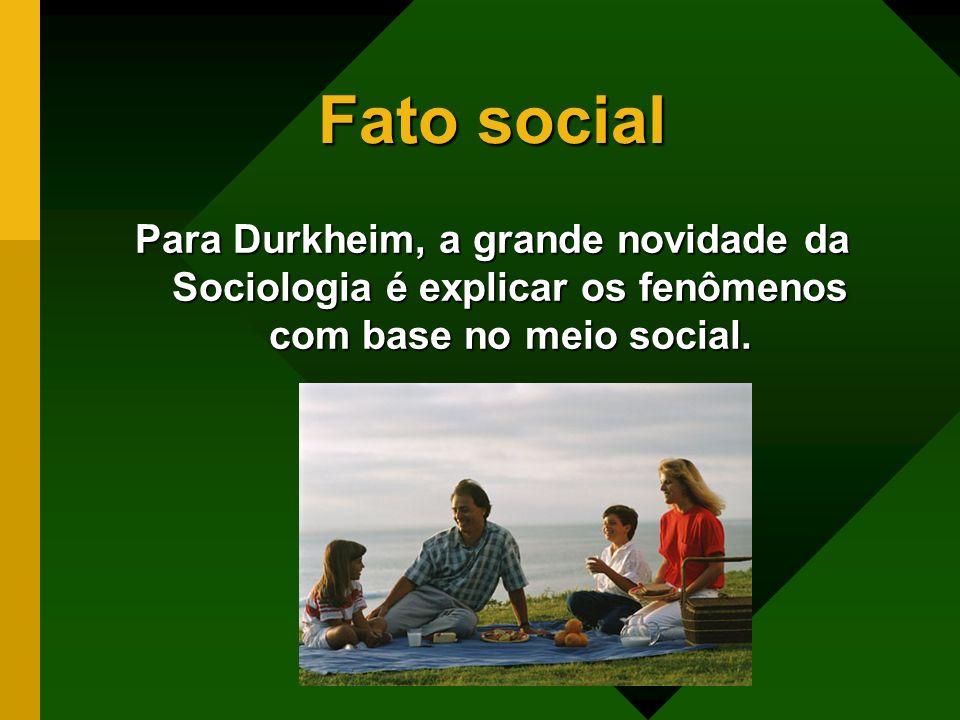 Fato socialPara Durkheim, a grande novidade da Sociologia é explicar os fenômenos com base no meio social.