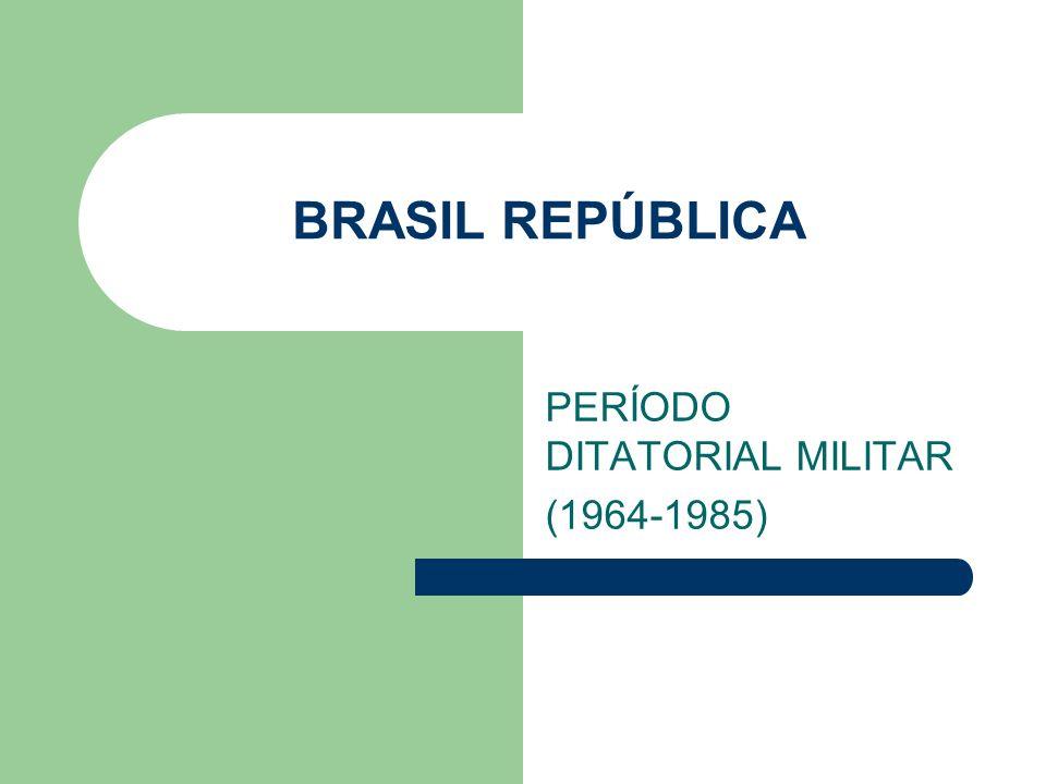 PERÍODO DITATORIAL MILITAR (1964-1985)