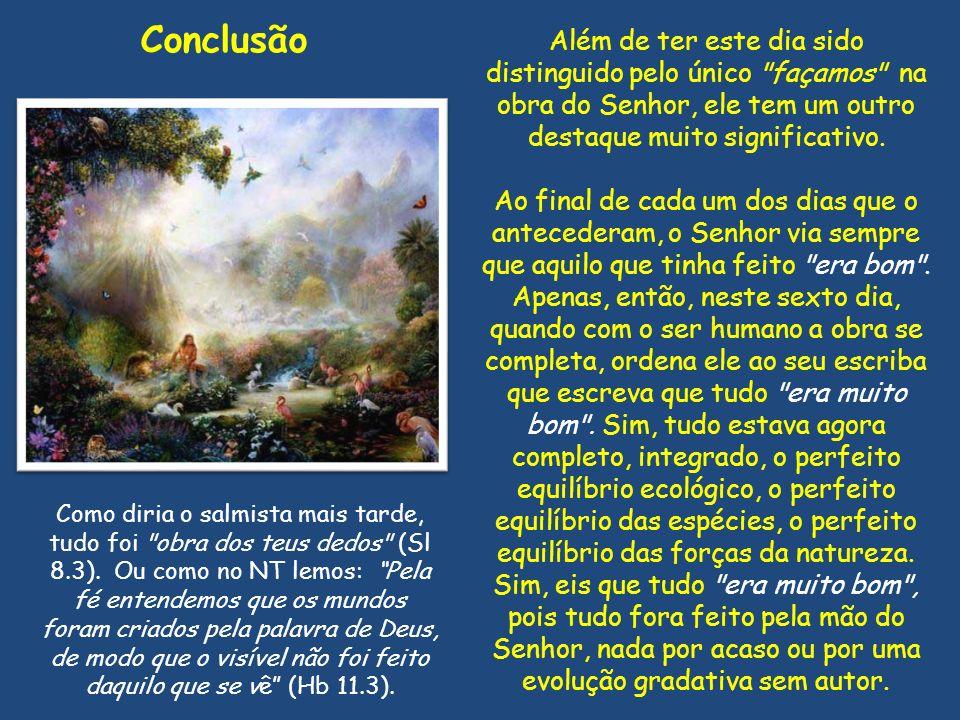 Conclusão Além de ter este dia sido distinguido pelo único façamos na obra do Senhor, ele tem um outro destaque muito significativo.