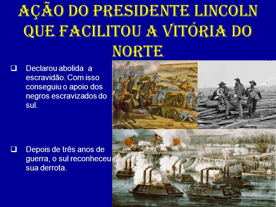 AÇÃO DO PRESIDENTE LINCOLN QUE FACILITOU A VITÓRIA DO NORTE