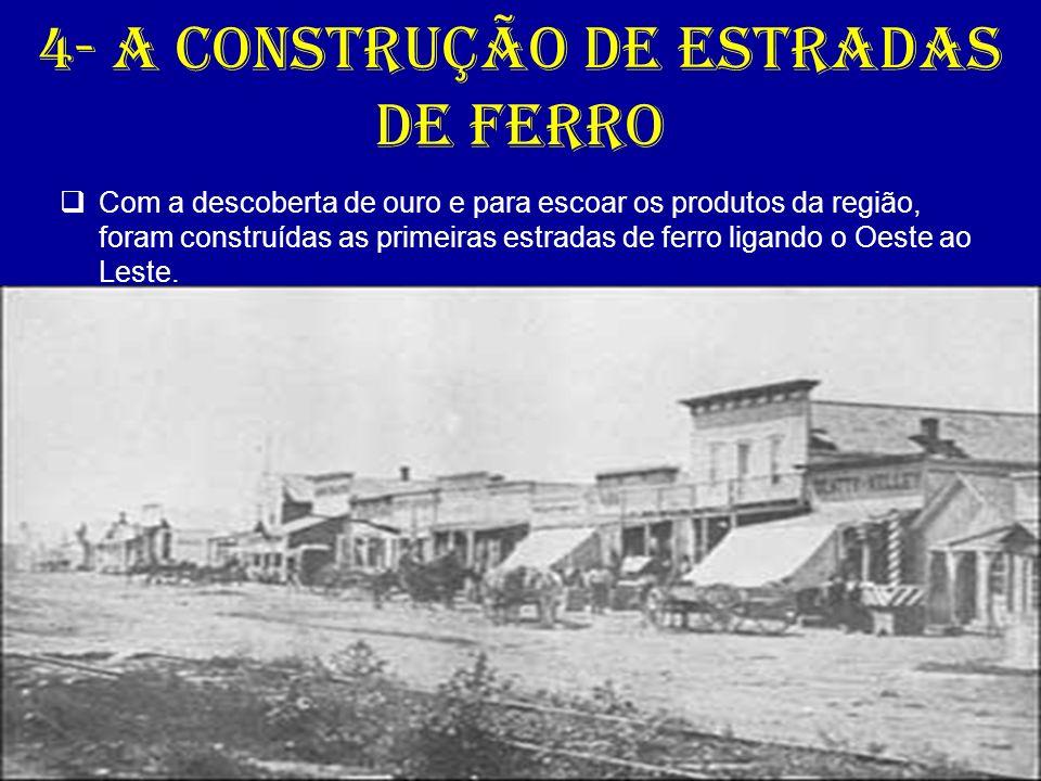 4- A construção de estradas de ferro