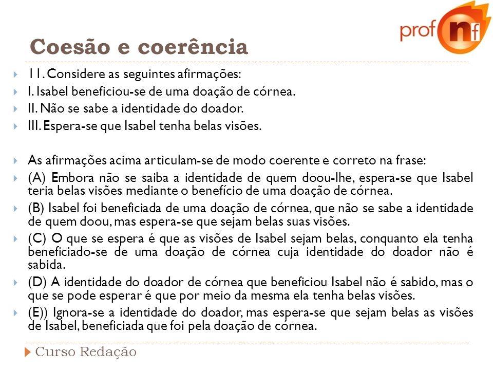 Coesão e coerência 11. Considere as seguintes afirmações: