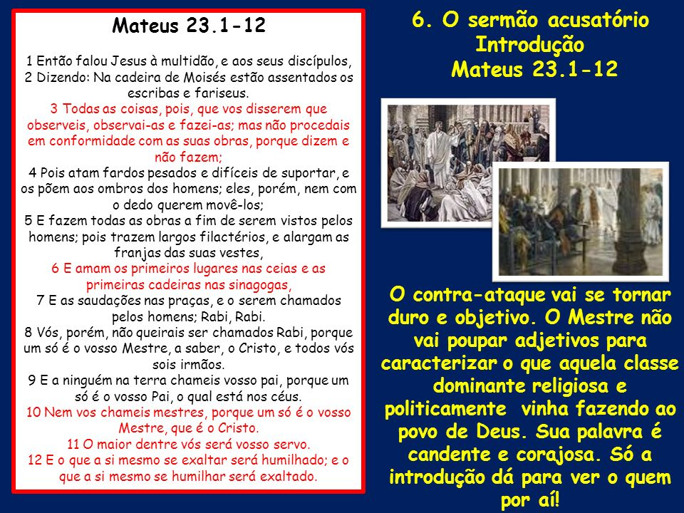 6. O sermão acusatório Introdução Mateus 23.1-12