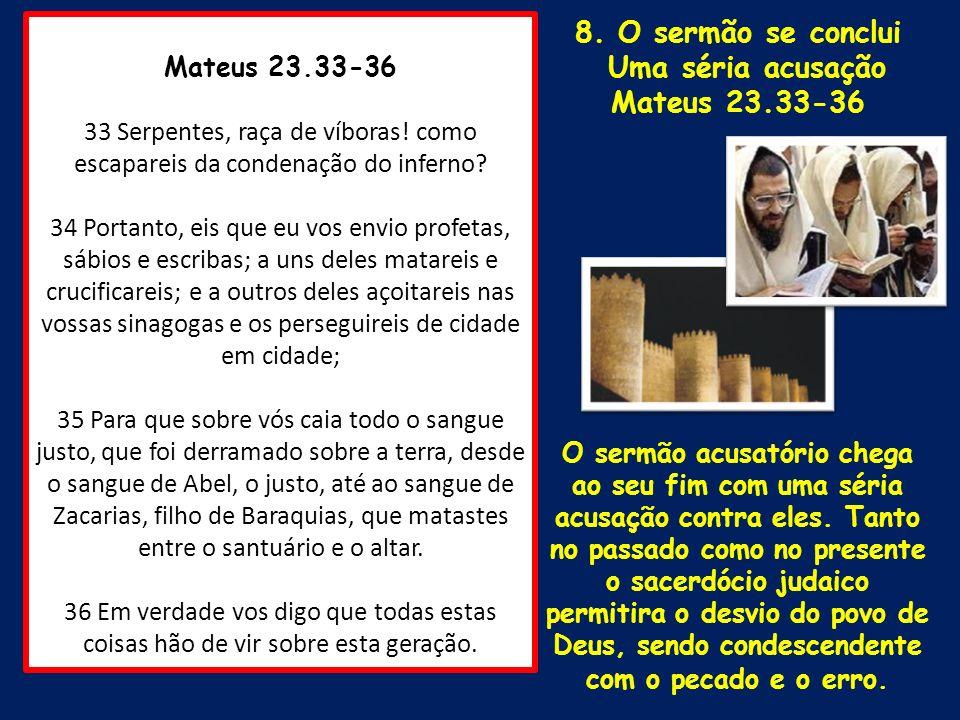 8. O sermão se conclui Mateus 23.33-36