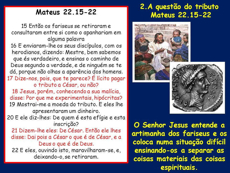 2.A questão do tributo Mateus 22.15-22 Mateus 22.15-22
