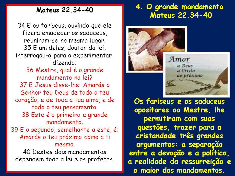 4. O grande mandamento Mateus 22.34-40