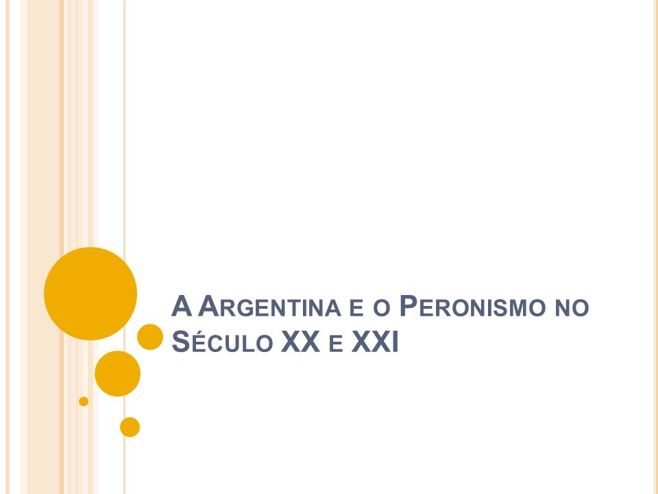 A Argentina e o Peronismo no Século XX e XXI