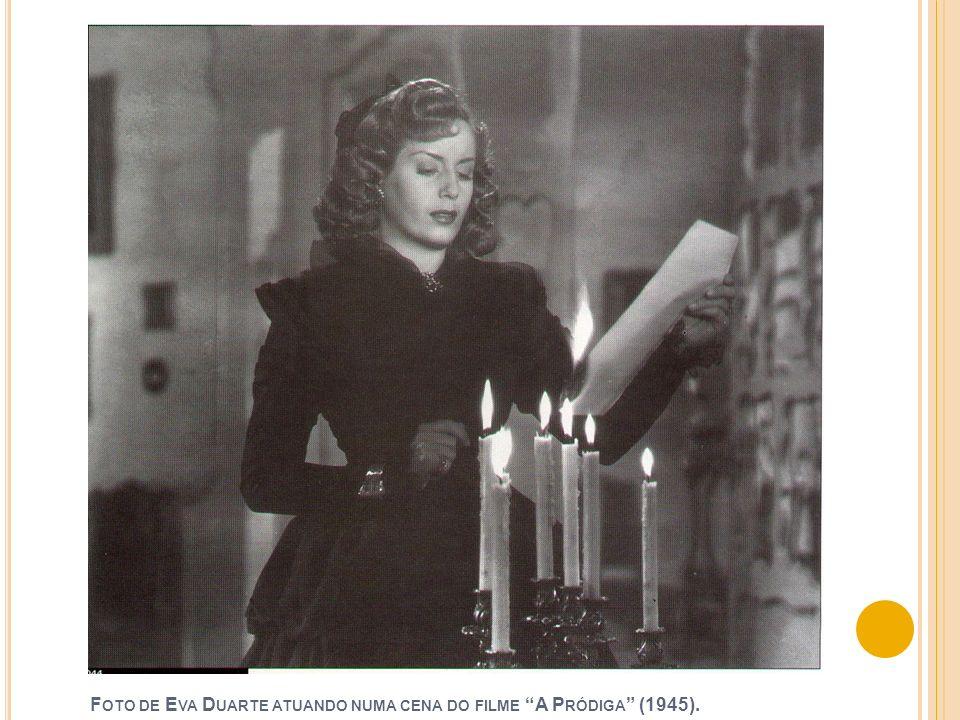 Foto de Eva Duarte atuando numa cena do filme A Pródiga (1945).