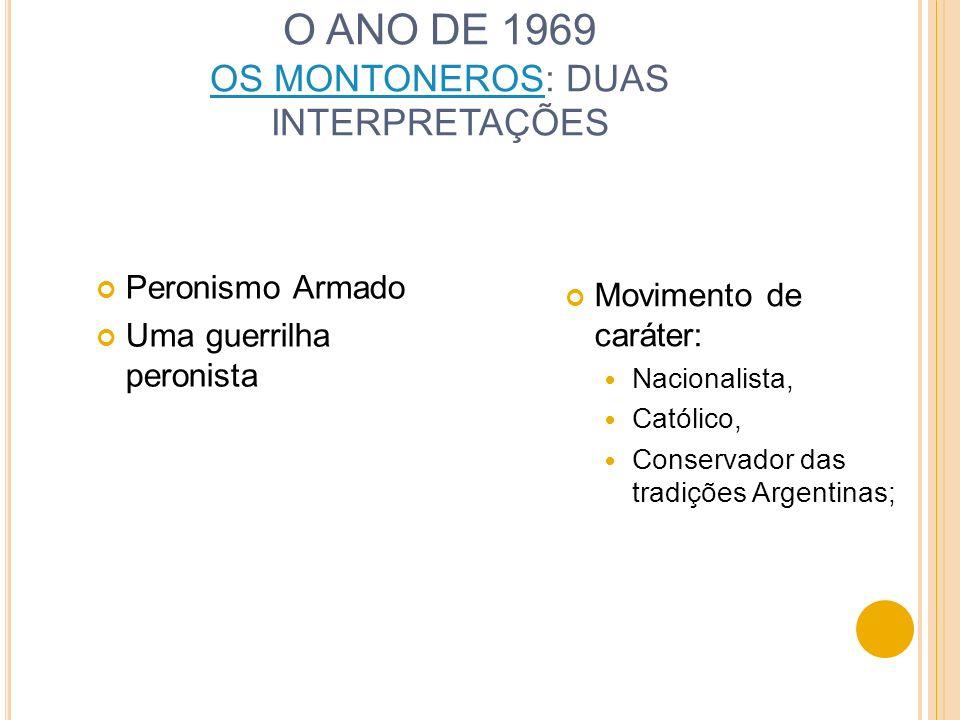 O ANO DE 1969 OS MONTONEROS: DUAS INTERPRETAÇÕES