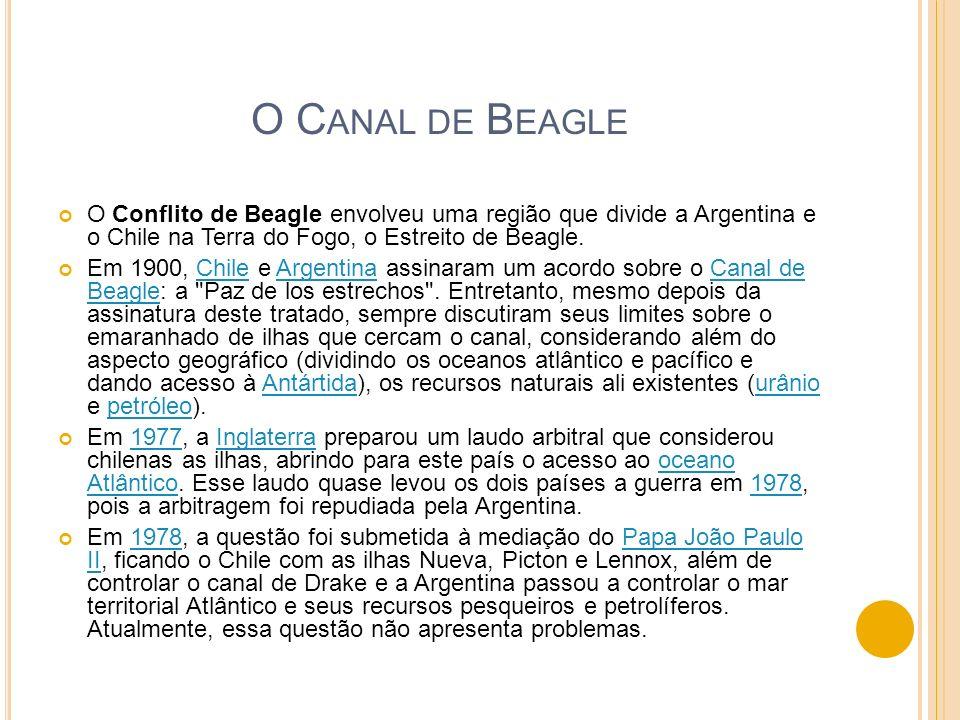 O Canal de Beagle O Conflito de Beagle envolveu uma região que divide a Argentina e o Chile na Terra do Fogo, o Estreito de Beagle.