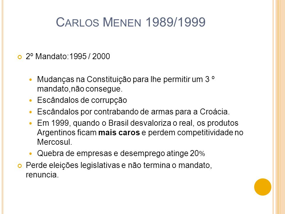 Carlos Menen 1989/1999 2º Mandato:1995 / 2000