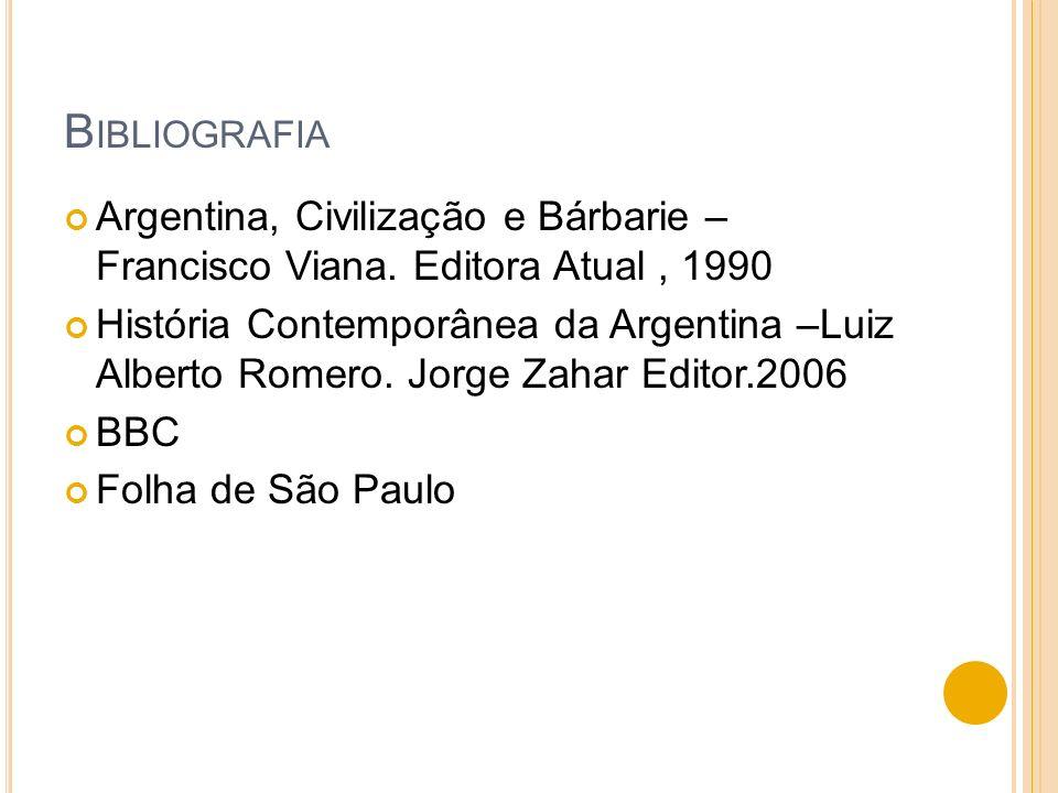 BibliografiaArgentina, Civilização e Bárbarie – Francisco Viana. Editora Atual , 1990.