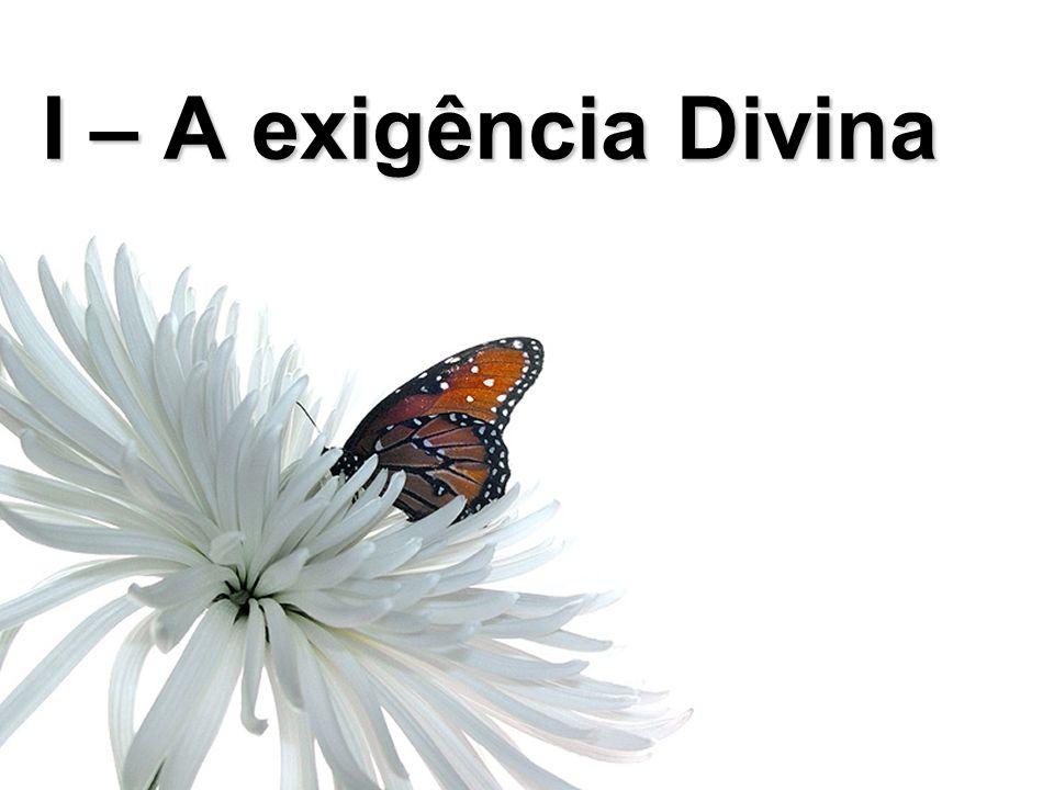 I – A exigência Divina João 11:38-45