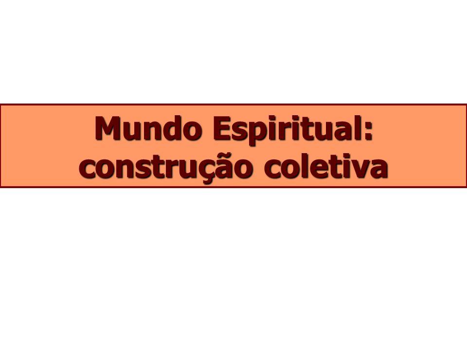 Mundo Espiritual: construção coletiva
