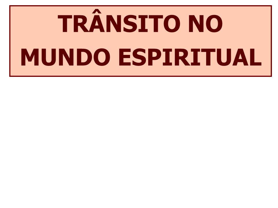 TRÂNSITO NO MUNDO ESPIRITUAL