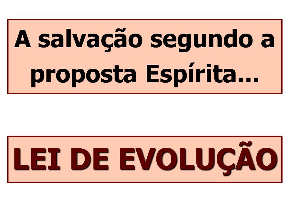 A salvação segundo a proposta Espírita...