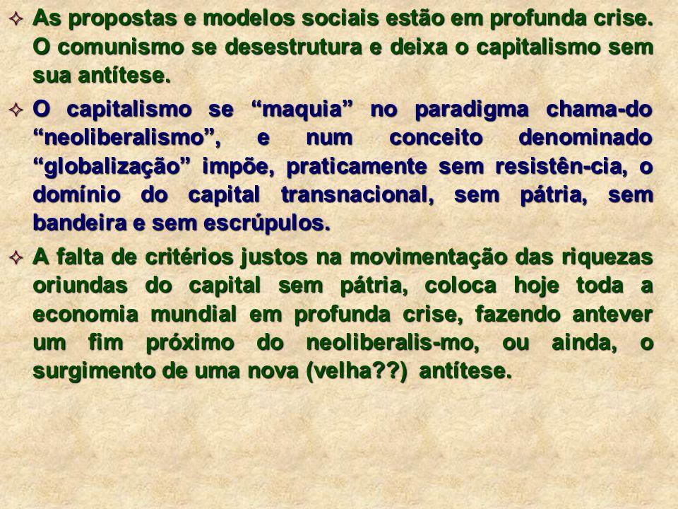 As propostas e modelos sociais estão em profunda crise