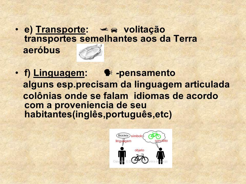 e) Transporte:  volitação transportes semelhantes aos da Terra