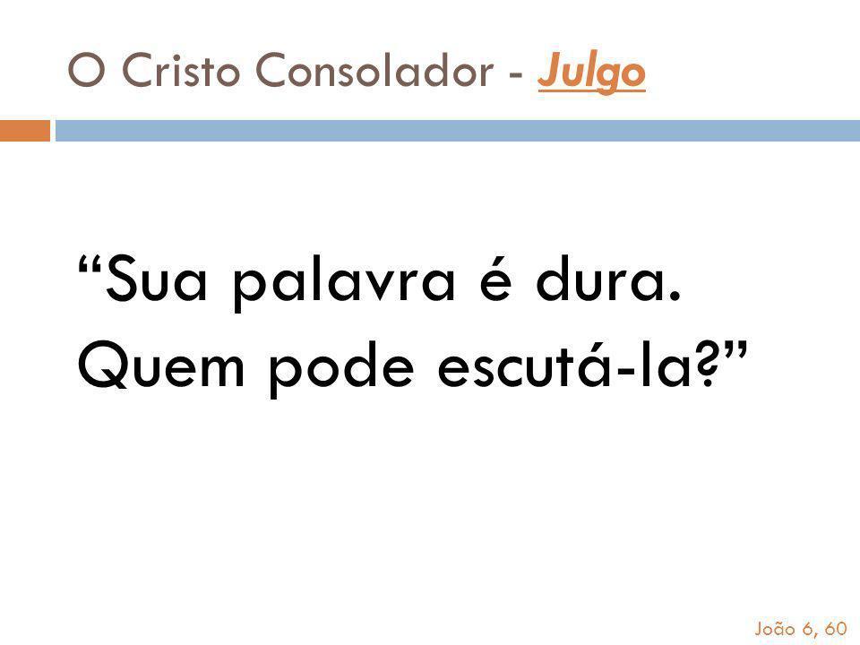 O Cristo Consolador - Julgo