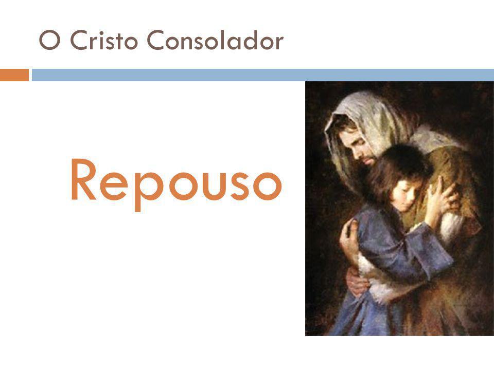 O Cristo Consolador Repouso