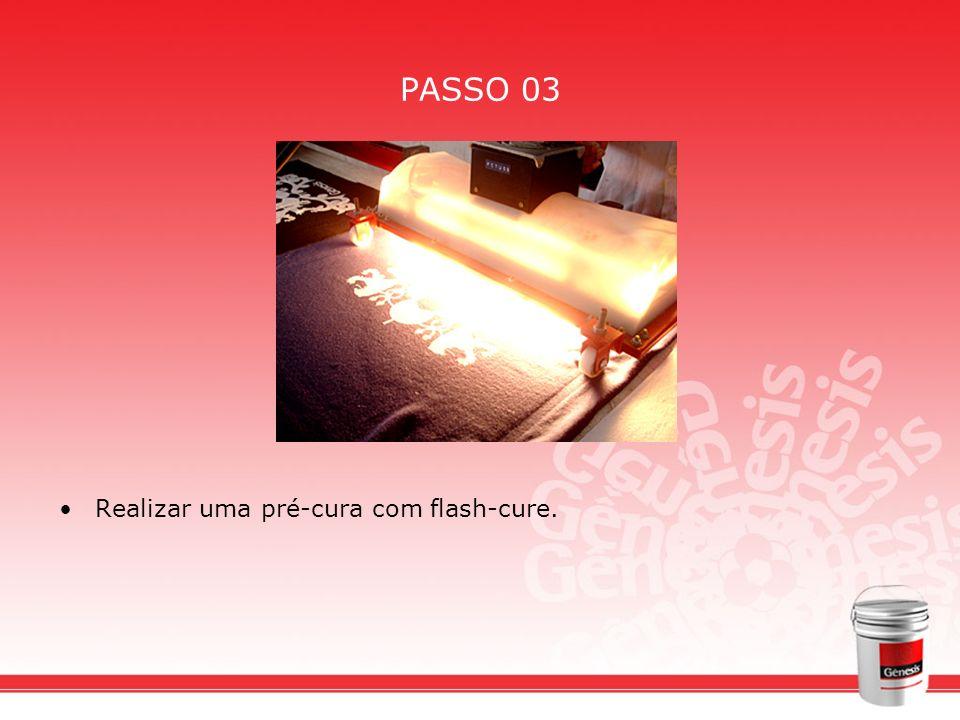 PASSO 03 Realizar uma pré-cura com flash-cure.
