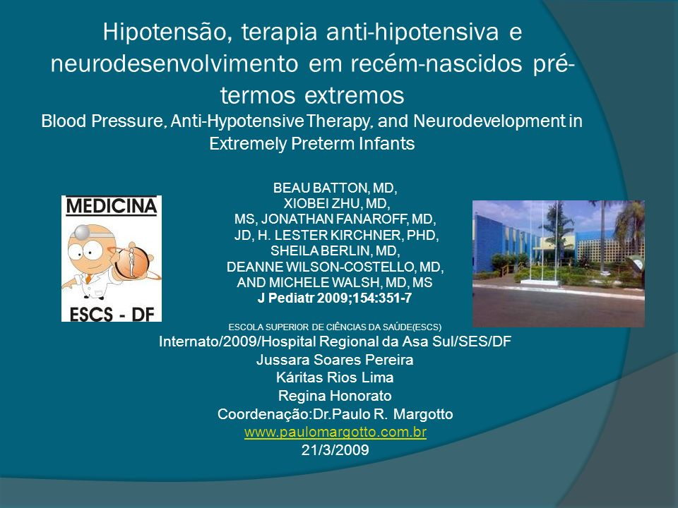 Hipotensão, terapia anti-hipotensiva e neurodesenvolvimento em recém-nascidos pré-termos extremos Blood Pressure, Anti-Hypotensive Therapy, and Neurodevelopment in Extremely Preterm Infants