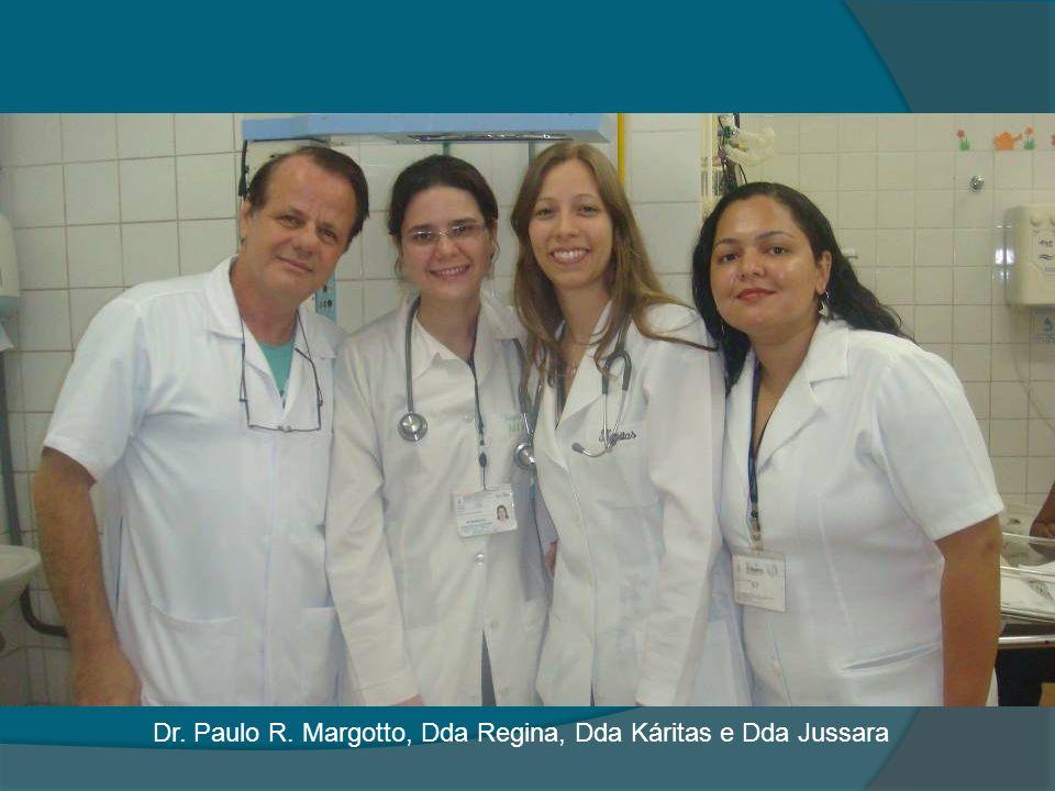 Dr. Paulo R. Margotto, Dda Regina, Dda Káritas e Dda Jussara