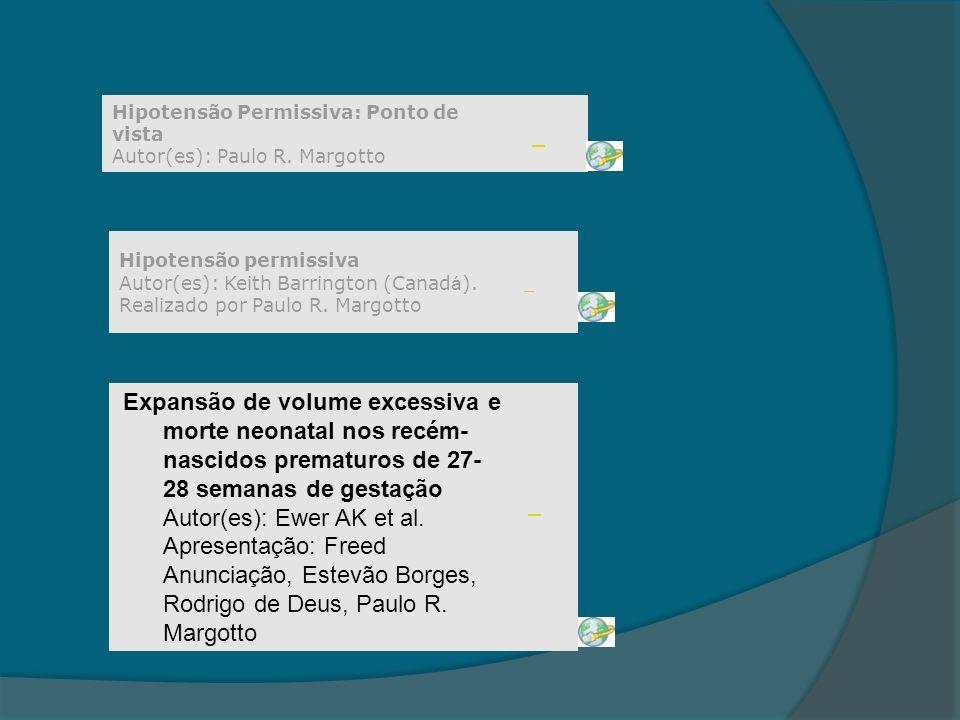 Hipotensão Permissiva: Ponto de vista Autor(es): Paulo R. Margotto