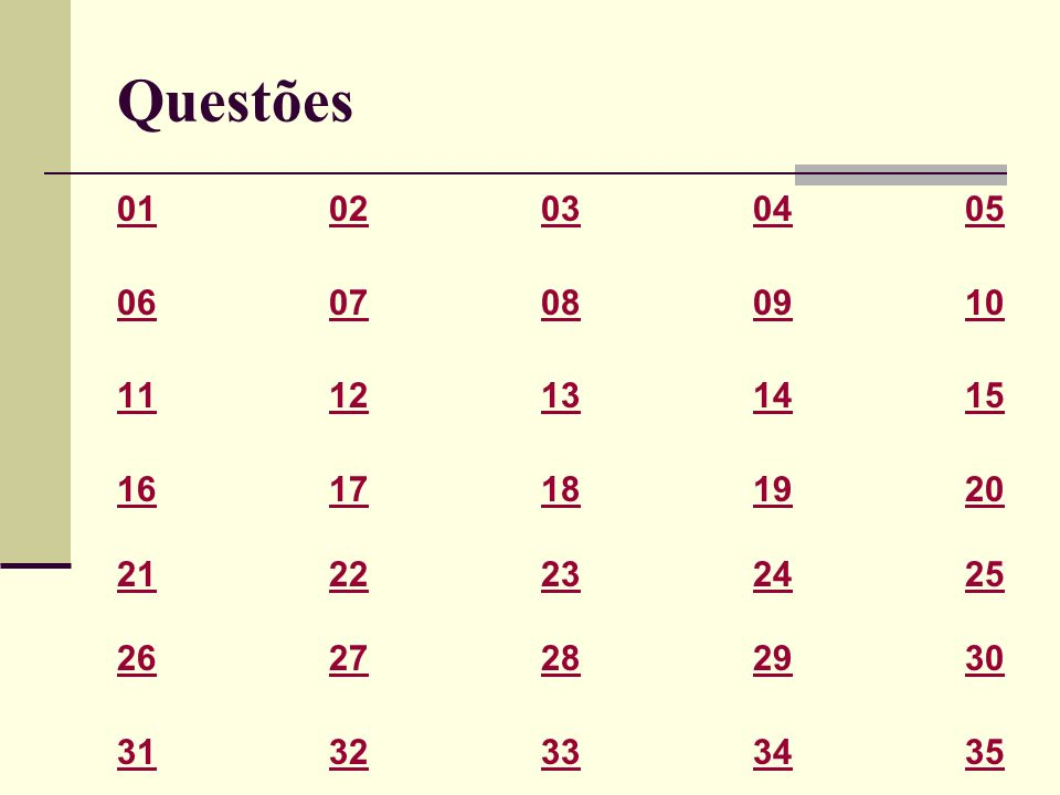 Questões 01 02 03 04 05. 06 07 08 09 10. 11 12 13 14 15. 16 17 18 19 20. 21 22 23 24 25.