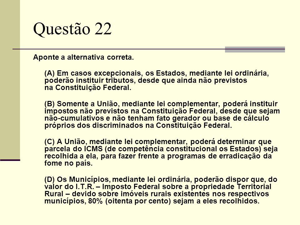 Questão 22 Aponte a alternativa correta.