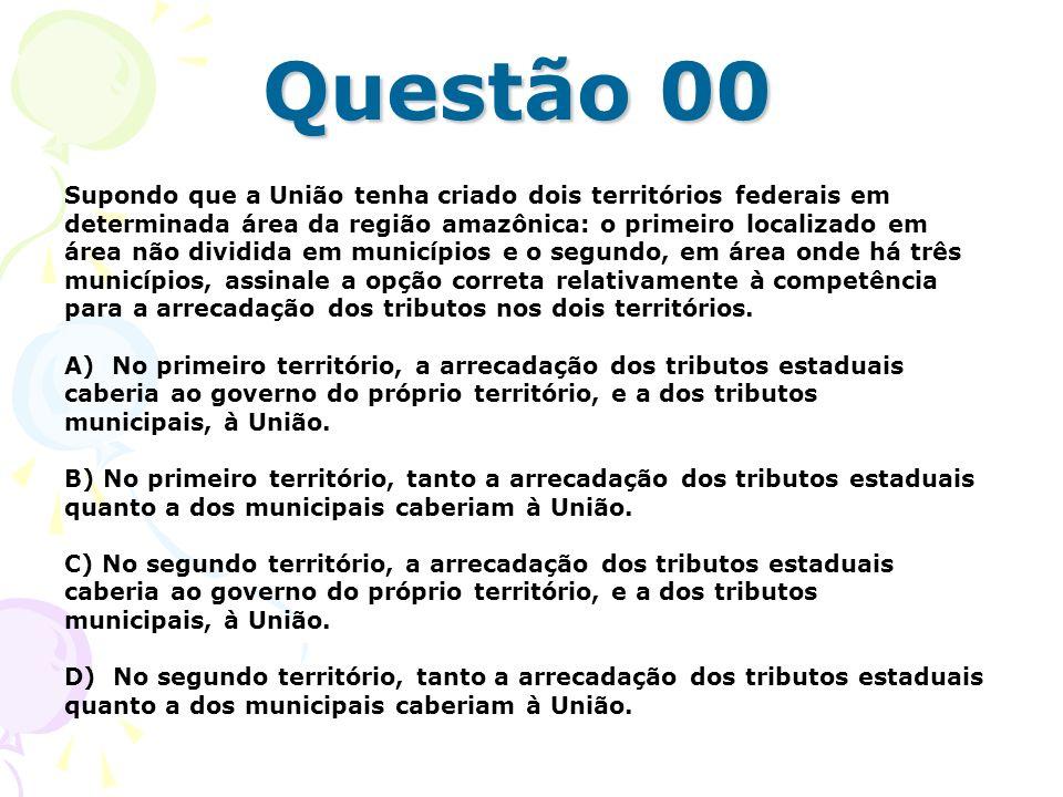 Questão 00 Supondo que a União tenha criado dois territórios federais em. determinada área da região amazônica: o primeiro localizado em.