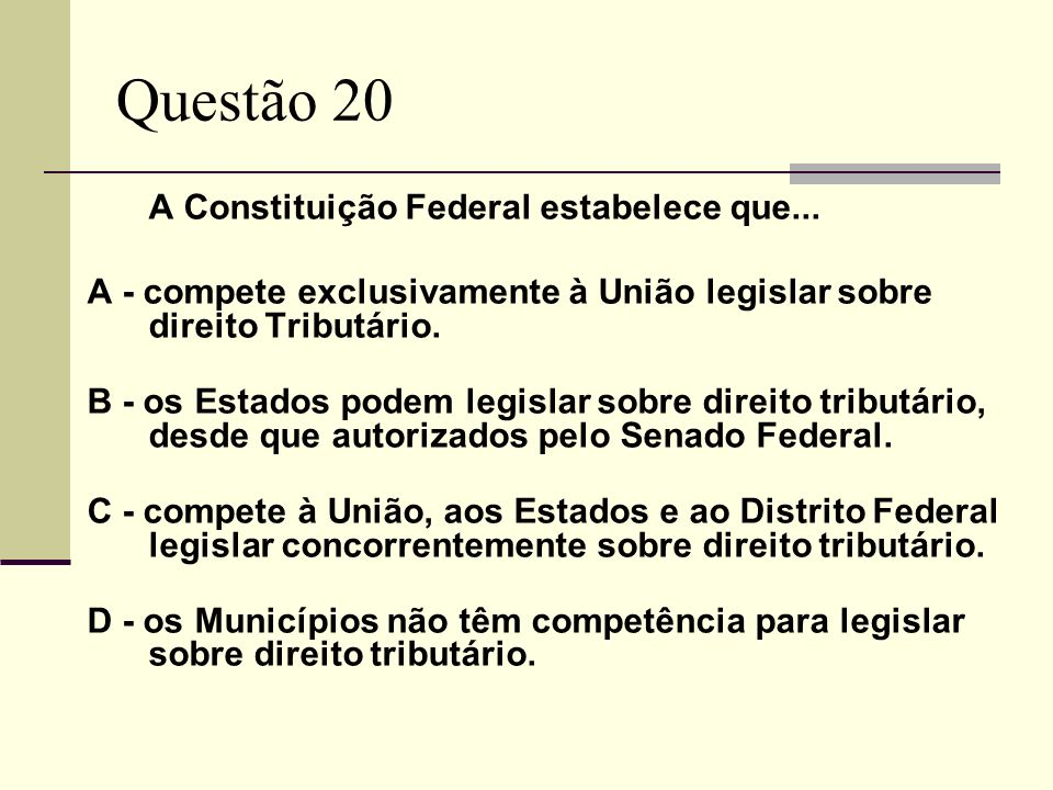 Questão 20 A Constituição Federal estabelece que...