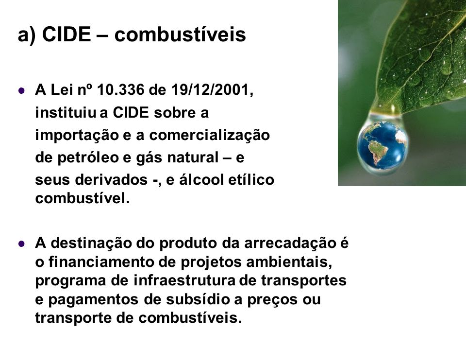 a) CIDE – combustíveis A Lei nº 10.336 de 19/12/2001,