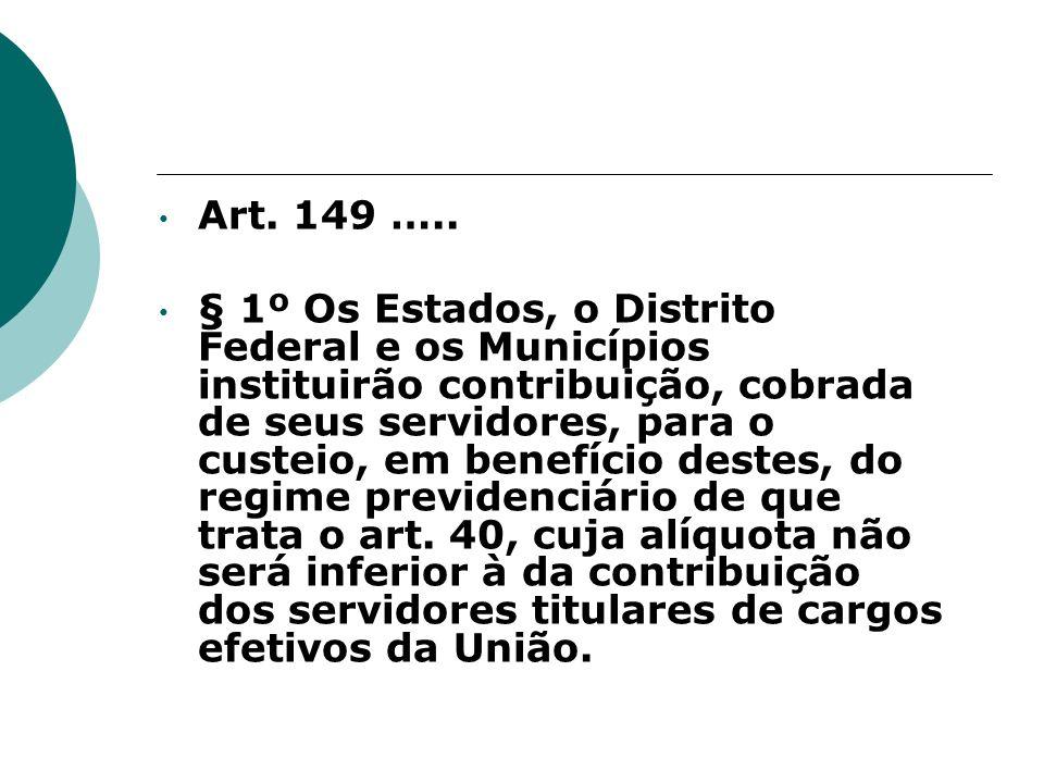 Art. 149 …..
