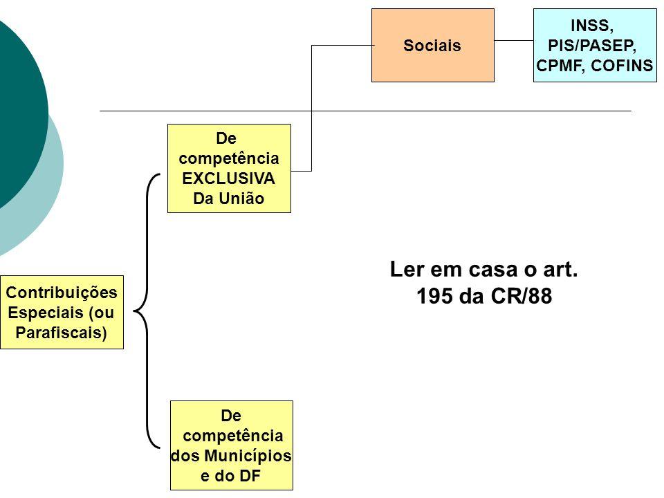Ler em casa o art. 195 da CR/88 Sociais INSS, PIS/PASEP, CPMF, COFINS