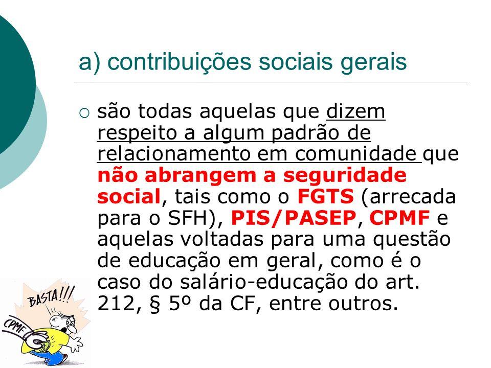a) contribuições sociais gerais